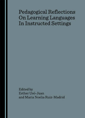 Pedagogical Reflections on Learning Languages in Instructed Settings