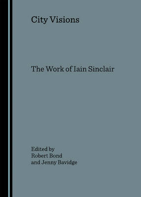 City Visions: The Work of Iain Sinclair