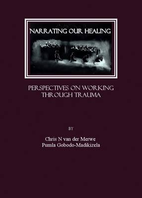 Narrating Our Healing: Perspectives on Working Through Trauma