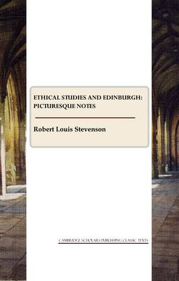 Ethical Studies and Edinburgh: Picturesque Notes