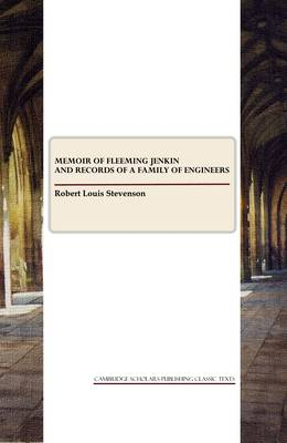 Memoir of Fleeming Jenkin and Records of a Family of Engineers