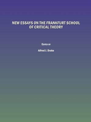 New Essays on the Frankfurt School of Critical Theory