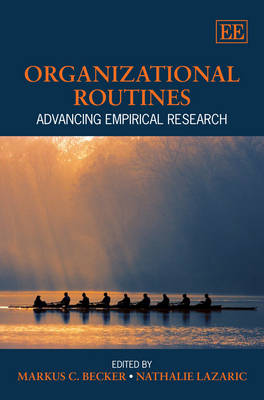 Organizational Routines: Advancing Empirical Research