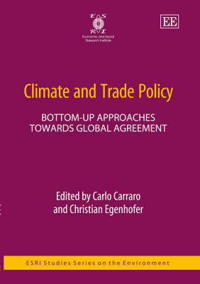 Climate and Trade Policy: Bottom-Up Approaches Towards Global Agreement