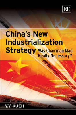 China'S New Industrialization Strategy: Was Chairman Mao Really Necessary?