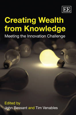 Creating Wealth from Knowledge: Meeting the Innovation Challenge