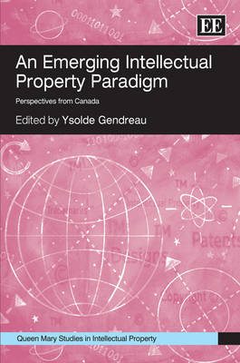 An Emerging Intellectual Property Paradigm: Perspectives from Canada