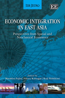 Economic Integration in East Asia: Perspectives from Spatial and Neoclassical Economics