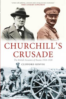Churchill's Crusade: The British Invasion of Russia 1918-1920