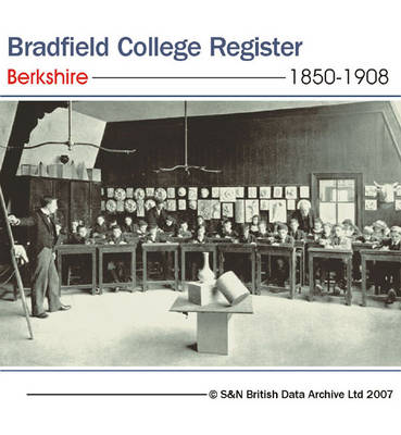 Berkshire, Bradfield College Register 1850-1908: Entrance Lists for Boys in Bradfield College from 1850 to 1908: Gives Name, Birth Date, Death Date, Entrance and Leaving Dates, Address, and Career Information (where Available). Also Provides Details About
