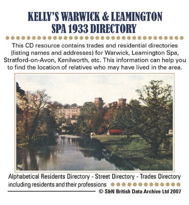 Warwickshire, Warwick and Leamington Spa 1933 Kelly's Directory: Trades and Residential Directories (listing Names and Addresses) for Warwick, Leamington Spa, Stratford-on-Avon, Kenilworth, Etc.