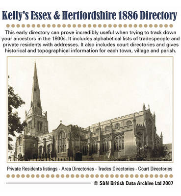 Essex and Hertfordshire 1886 Kelly's Directory: This is the Original Census Information Digitised from Microfiche and Supplied as Acrobat Documents with Street and Area Indexes