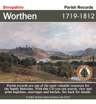 Shropshire, Worthen Parish Registers 1719-1812: This CD Contains Parish Registers for Worthen, Shropshire Spread Over Four Volumes~. Baptisms, Marriages and Burials - 1719-1777 Baptisms and Burials - 1778-1799 Baptisms - 1800-1812 Marriages - 1754-1812