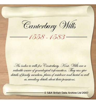 Kent, Canterbury Wills 1558-1583: This CD Resource Contains Trades and Residential Directories (listing Names and Addresses), and an Official Directory with Detailed Information About the Churches, Chief Landowners, Hospitals and Charities of the County.