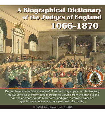 A Biographical Dictionary of the Judges of England 1066-1870: Do You Have Any Judicial Ancestors? If So They May Appear in This Directory. This CD Consists of Informative Biographies Varying from the Grand to the Concise and Can Include Birth Dates, Pedig