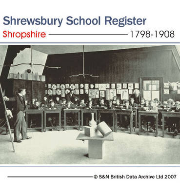 Shropshire, Shrewsbury School Register for 1798 to 1908: Entrance Lists for Boys at Shrewsbury School, Shropshire from 1798 to 1908. Gives Name, Date of Birth, Entrance and Leaving Dates, Career Information, and Death Date (where Available). This Register