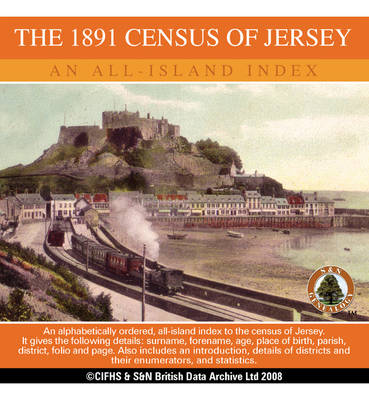 Channel Islands, the 1891 Census of Jersey - an All Island Index