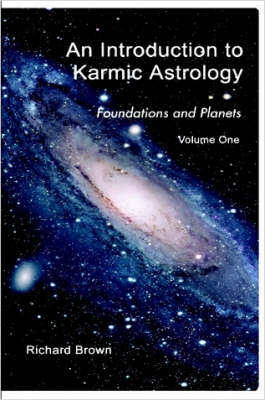 An Introduction to Karmic Astrology: v. 1