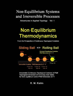 Non-equilibrium Thermodynamics ... Vol 1 Non-Equilibrium Systems and Irreversible Processes