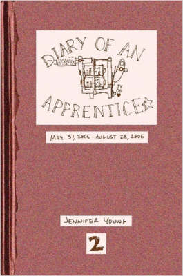 Diary of an Apprentice 2: May 31 - Aug 28, 2006
