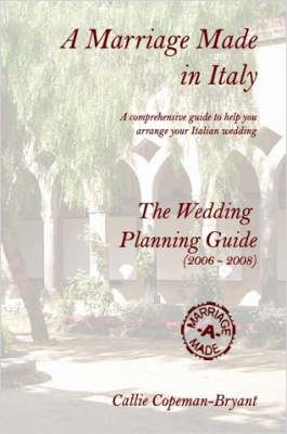 A Marriage Made in Italy - The Wedding Planning Guide (2006 - 2008)