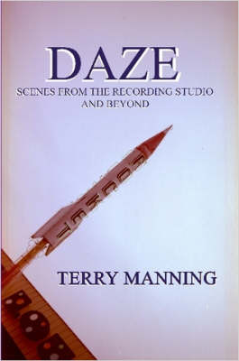 Daze: Scenes From The Recording Studio And Beyond