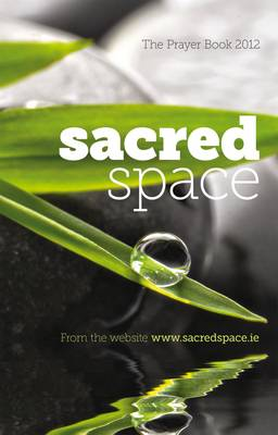 Sacred Space: The Prayer Book 2012