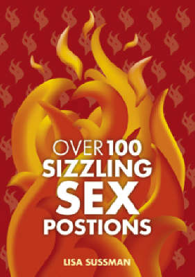 Over 100 Sizzling Sex Positions