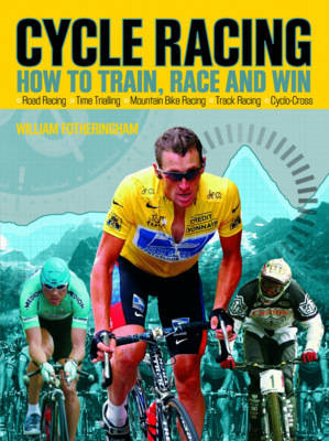 Cycle Racing: How to Train, Race and Win Gold