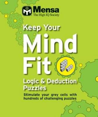 Keep Your Mind Fit Mini 4 : Logic and Deduction Puzzles: Logic and Deduction Puzzles