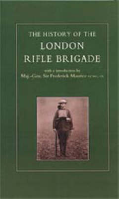 History of the London Rifle Brigade 1859-1919: 2002
