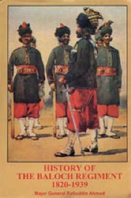 History of the Baloch Regiment 1820-1939