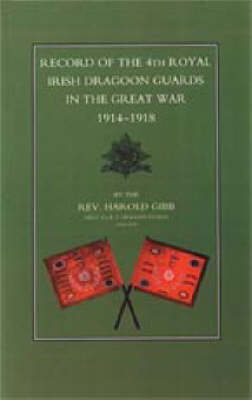 Record of the 4th Royal Irish Dragoon Guards in the Great War, 1914-1918: 2002