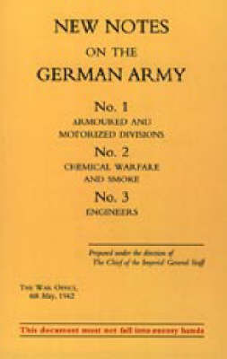 New Notes on the German Army. No.1 Armoured and Motorized Divisions. No.2 Chemical Warfare and Smoke No.3 Engineers: 2003