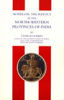 Notes on the Revolt in the North-Western Provinces of India (Indian Mutiny 1857): 2003