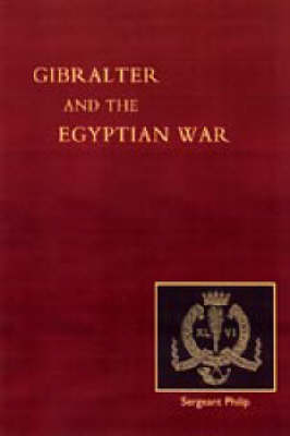 Reminiscences of Gibraltar, Egypt and the Egyptian War, 1882 (from the Ranks): 2003