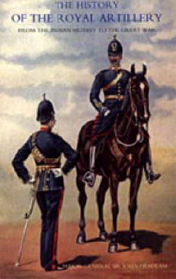History of the Royal Artillery from the Indian Mutiny to the Great War: Campaigns 1860-1914: v. III