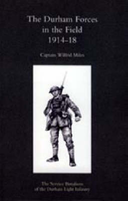 Durham Forces in the Field 1914-1918: 2004