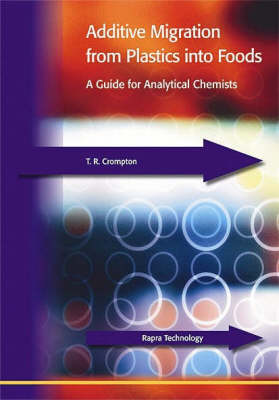 Additive Migration from Plastics into Foods: A Guide for the Analytical Chemist