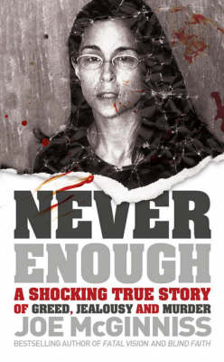 Never Enough: A Shocking True Story of Greed, Jealousy and Murder