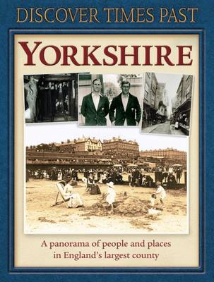 Discover Times Past Yorkshire