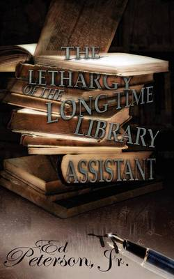 The Lethargy of the Long-Time Library Assistant
