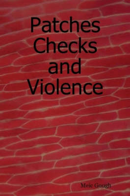 Patches Checks and Violence