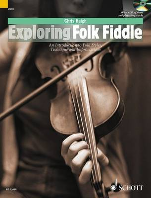 Exploring Folk Fiddle: An Introduction to Folk Styles, Technique and Improvisation