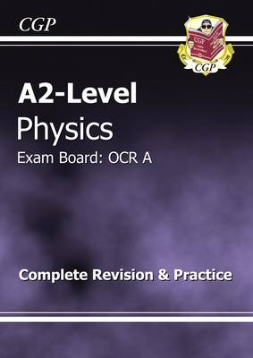 A2-Level Physics OCR A Complete Revision & Practice