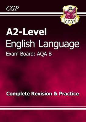 A2-Level English Language AQA B Complete Revision & Practice