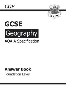 GCSE Geography AQA A Answers (for Workbook) Foundation (A*-G Course)
