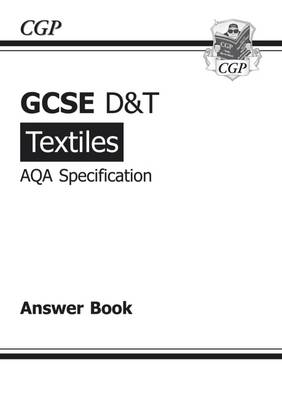GCSE D&T Textiles AQA Exam Practice Answers (for Workbook) (A*-G Course)