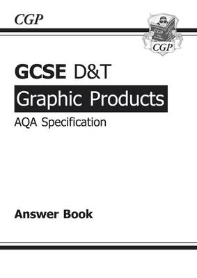 GCSE D&T Graphic Products AQA Exam Practice Answers (for Workbook) (A*-G Course)