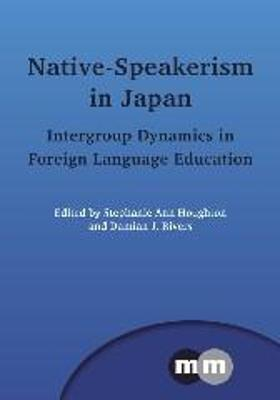 Native-Speakerism in Japan: Intergroup Dynamics in Foreign Language Education